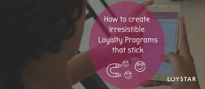 How to create irrisitible Loyalty programs